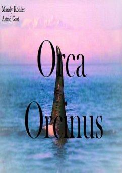 Orca Orcinus (eBook, ePUB) - Köhler, Mandy