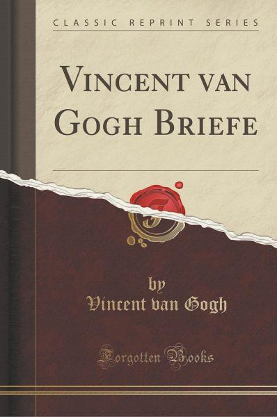 Briefe Von Van Gogh : Vincent van gogh briefe classic reprint von