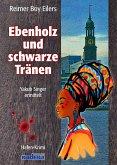 Ebenholz und schwarze Tränen (eBook, ePUB)