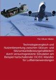 Technologievergleich und Nutzenbewertung zwischen Silizium- und Siliziumkarbidleistungshalbleitern durch versuchsgestützte Simulation am Beispiel hartschaltender DC/DC-Wandler für Luftfahrtanwendungen