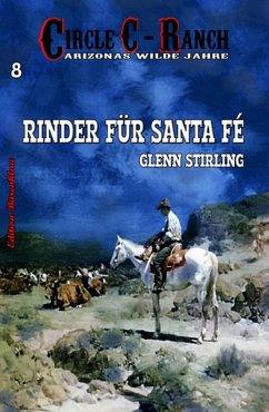 Circle C-Ranch #8: Rinder für Santa Fé (eBook, ...