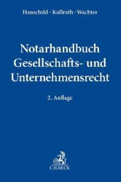 Notarhandbuch Gesellschafts- und Unternehmensrecht