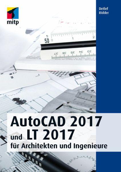 autocad 2017 und lt 2017 f r architekten und ingenieure ebook pdf von detlef ridder. Black Bedroom Furniture Sets. Home Design Ideas