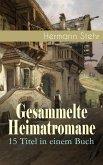 Gesammelte Heimatromane: 15 Titel in einem Buch (eBook, ePUB)