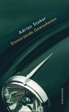 Einstürzende Gewissheiten (eBook, ePUB) - Stokar, Adrian