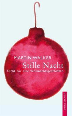 Stille Nacht (eBook, ePUB) - Walker, Martin