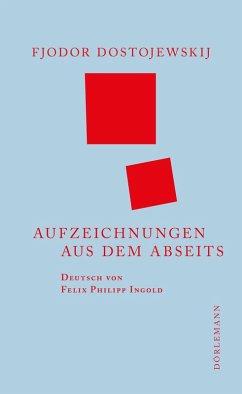 Aufzeichnungen aus dem Abseits (eBook, ePUB) - Fjodor Dostojewskij