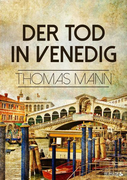 der tod in venedig ebook epub von thomas mann. Black Bedroom Furniture Sets. Home Design Ideas