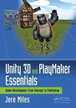 Unity 3D and Playmaker Essentials: Game Development from Concept to Publishing - Miles, Jere