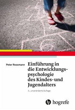 Einführung in die Entwicklungspsychologie des Kindes- und Jugendalters - Rossmann, Peter