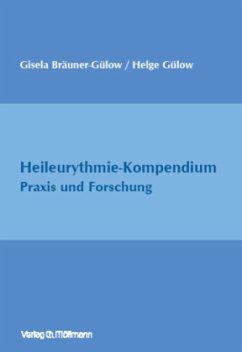 Heileurythmie-Kompendium - Gülow, Helge; Bräuner-Gülow, Gisela