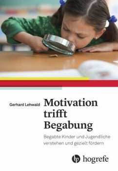 Motivation trifft Begabung - Lehwald, Gerhard