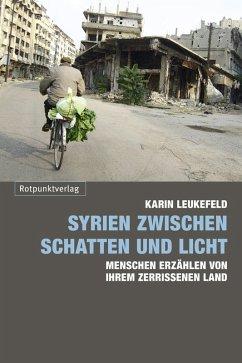 Syrien zwischen Schatten und Licht (eBook, ePUB) - Leukefeld, Karin