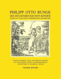 Philipp Otto Runge - Die hülsenbeckschen Kinder - Gedeutet nach der verborgenen Geometrie (eBook, ePUB)