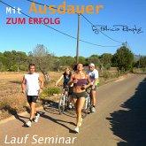 Mit Ausdauer zum Erfolg (Lauf Seminar) (MP3-Download)