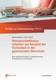 Wissenschaftliches Arbeiten am Beispiel der Facharbeit in der gymnasialen Oberstufe (eBook, PDF)