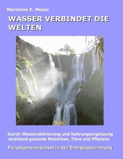 Wasser verbindet die Welten - Meyer, Marianne E.