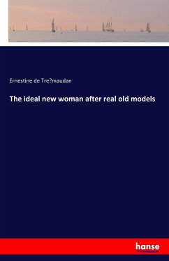 The ideal new woman after real old models - Tre maudan, Ernestine de