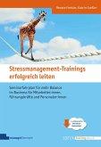 Stressmanagement-Trainings erfolgreich leiten
