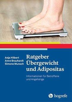 Ratgeber Übergewicht und Adipositas - Hilbert, Anja; Brauhardt, Anne; Munsch, Simone