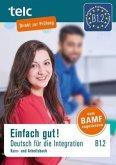 Einfach gut! Deutsch für die Integration B1.2. Kurs-und Arbeitsbuch