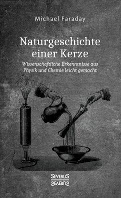 Naturgeschichte einer Kerze - Faraday, Michael