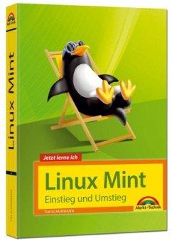 Linux Mint 18 - Einstieg und Umstieg - Das Komplettpaket für den erfolgreichen Einstieg. Mit vielen Beispielen und Übungen. - Schürmann, Tim