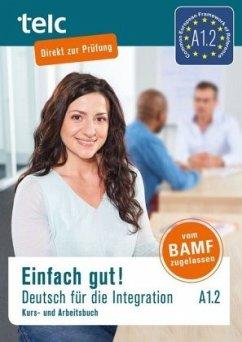 Einfach gut! Deutsch für die Integration A1.2. Kurs- und Arbeitsbuch - Angioni, Milena; Hälbig, Ines