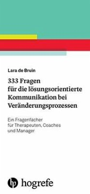 333 Fragen für die lösungsorientierte Kommunikation bei Veränderungsprozessen - Bruin, Lara de