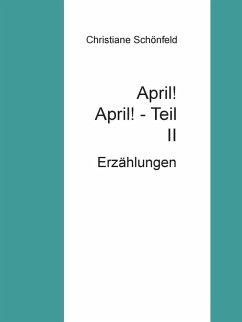 April! April! Teil II (eBook, ePUB)