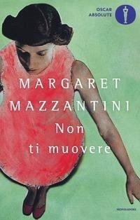 Non ti muovere - Mazzantini, Margaret