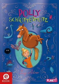 Polly Schlottermotz Bd.1 (eBook, ePUB) - Astner, Lucy
