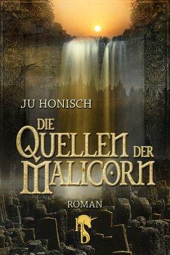 Die Quellen der Malicorn (eBook, ePUB) - Honisch, Ju