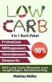 Low Carb Rezepte ohne Kohlenhydrate - 300 Low Carb Rezepte zum langfristigen Abnehmerfolg (eBook, ePUB)