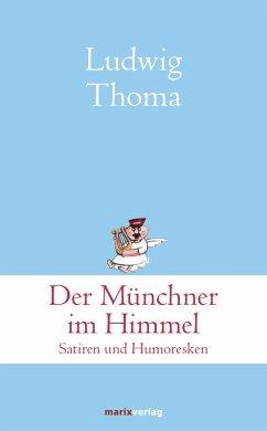 Der Münchner im Himmel (eBook, ePUB) - Thoma, Ludwig