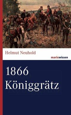 1866 Königgrätz (eBook, ePUB) - Neuhold, Helmut
