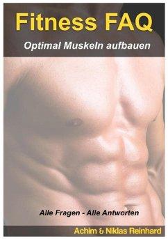 Fitness FAQ - Optimal Muskeln aufbauen (eBook, ePUB) - Reinhard, Achim