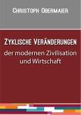 Zyklische Veränderungen der modernen Zivilisation und Wirtschaft (eBook, ePUB)