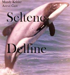 Seltene Delfinee (eBook, ePUB) - Köhler, Mandy