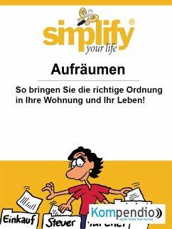 Simplify your life (eBook, ePUB) - Küstenmacher, Werner und Marion