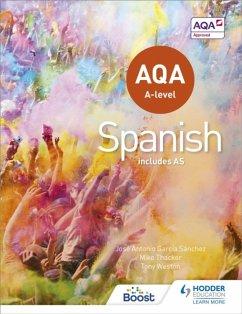 AQA A-level Spanish (includes AS) - Antonio García Sánchez, José; Weston, Tony; Thacker, Mike