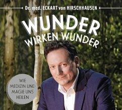 Wunder wirken Wunder, 1 Audio-CD - Hirschhausen, Eckart von