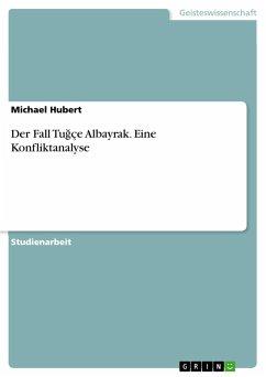Der Fall Tugçe Albayrak. Eine Konfliktanalyse