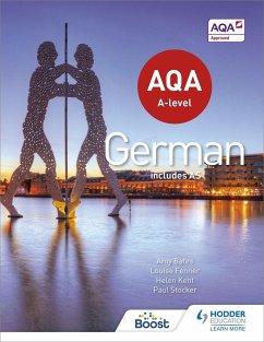 AQA A-Level German (includes AS) - Bates, Amy; Kent, Helen; Stocker, Paul