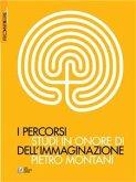 I percorsi dell'immaginazione. Studi in onore di Pietro Montani (eBook, ePUB)