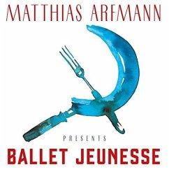 Matthias Arfmann Presents Ballet Jeunesse (Lt.Ed.)