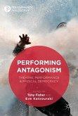 Performing Antagonism