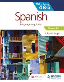 Spanish for the IB MYP 4 & 5 (Phases 1-2) - Angel, J. Rafael