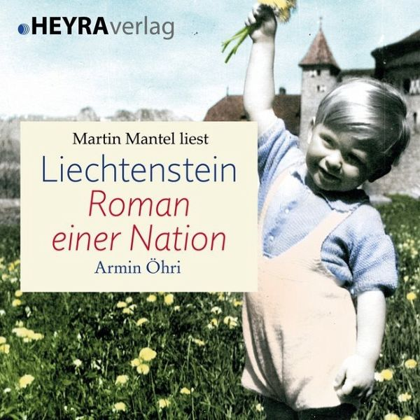 Liechtenstein - Roman einer Nation, MP3-CD - Öhri, Armin