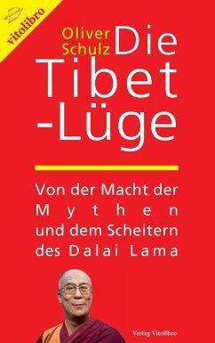 Die Tibet-Lüge - Schulz, Oliver